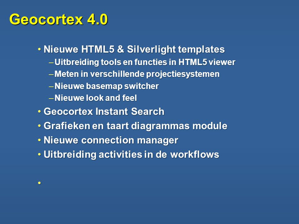 Geocortex 4.0 Nieuwe HTML5 & Silverlight templates