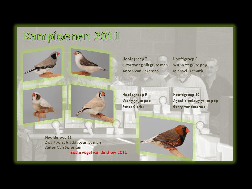 Kampioenen 2011 Beste vogel van de show 2011 Hoofdgroep 7 Hoofdgroep 8