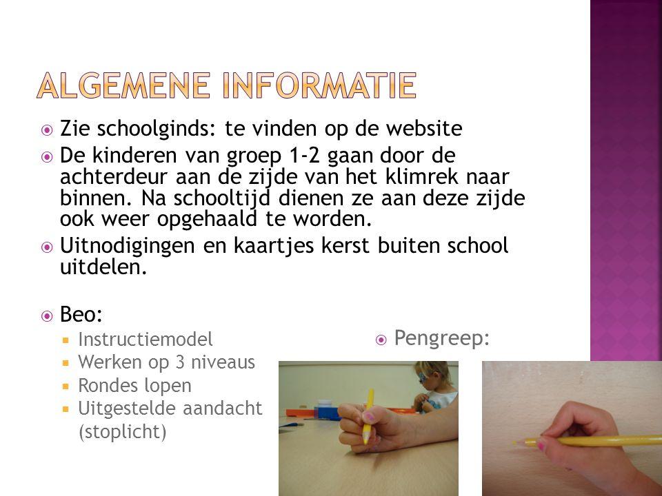 Algemene informatie Zie schoolginds: te vinden op de website