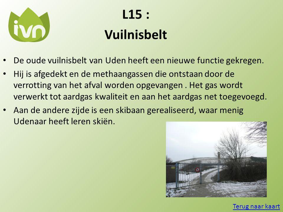 L15 : Vuilnisbelt. De oude vuilnisbelt van Uden heeft een nieuwe functie gekregen.