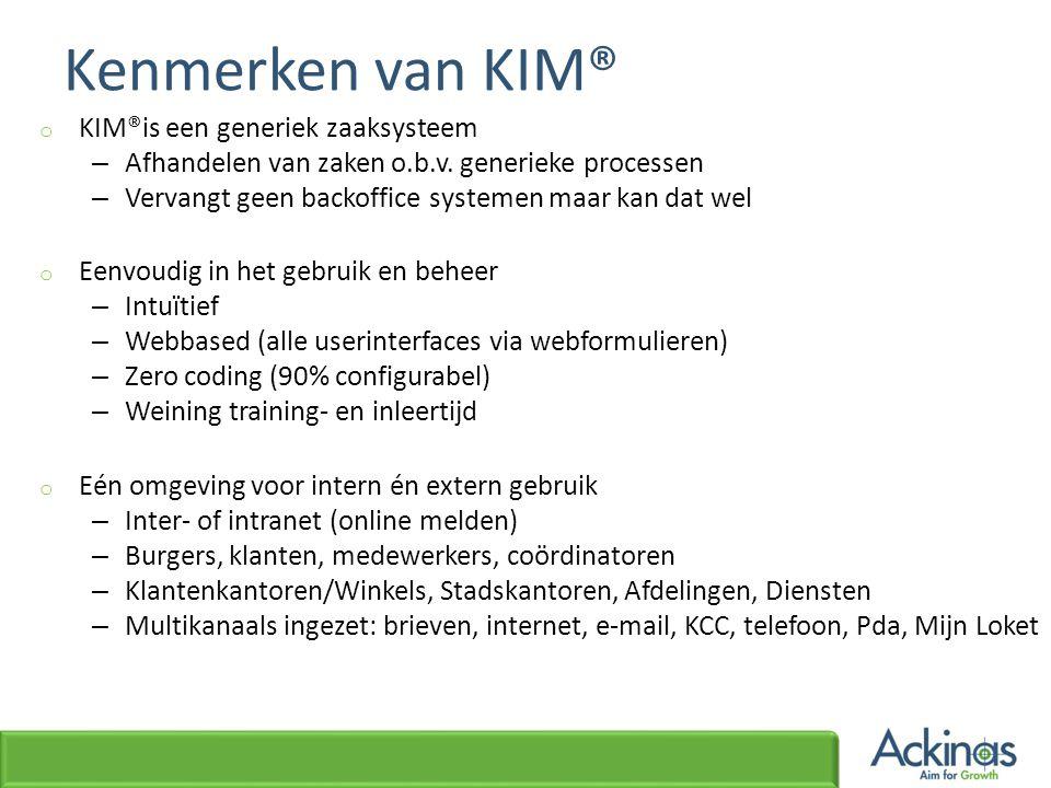 Kenmerken van KIM® KIM®is een generiek zaaksysteem