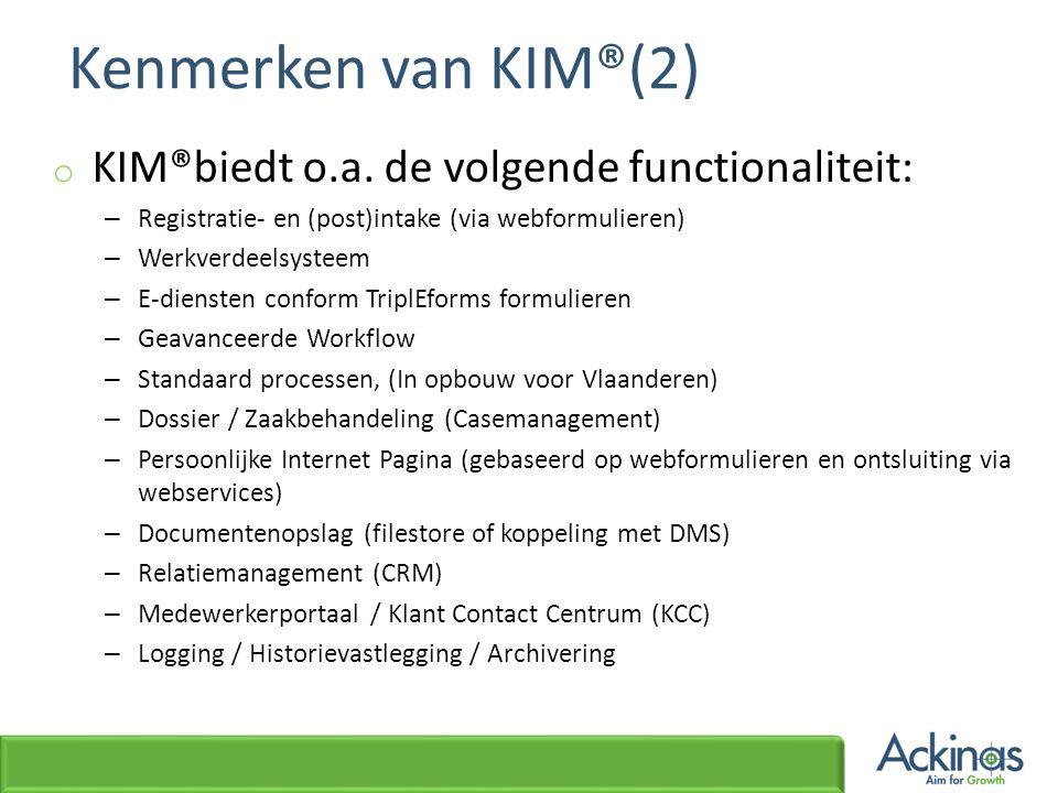 Kenmerken van KIM®(2) KIM®biedt o.a. de volgende functionaliteit: