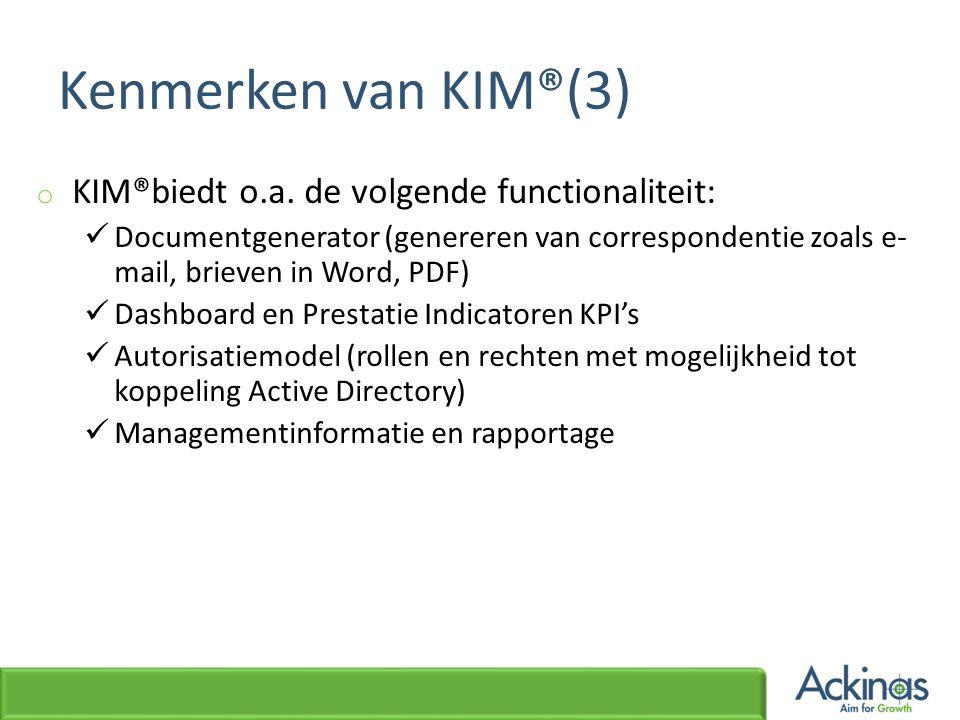 Kenmerken van KIM®(3) KIM®biedt o.a. de volgende functionaliteit: