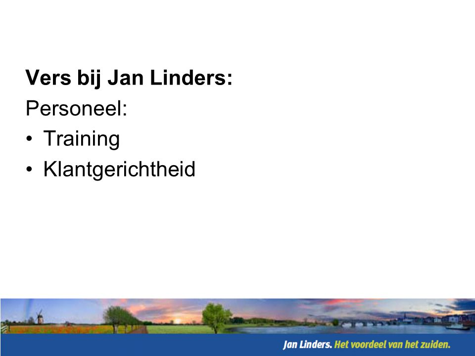 Vers bij Jan Linders: Personeel: Training Klantgerichtheid