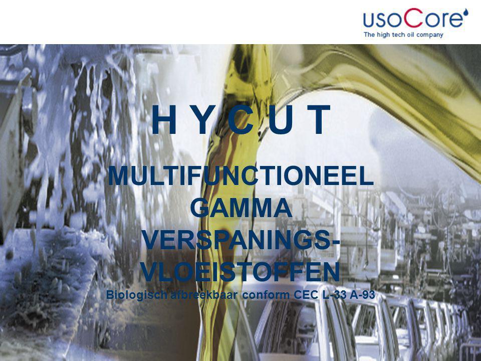 H Y C U T MULTIFUNCTIONEEL GAMMA VERSPANINGS- VLOEISTOFFEN Biologisch afbreekbaar conform CEC L-33 A-93.