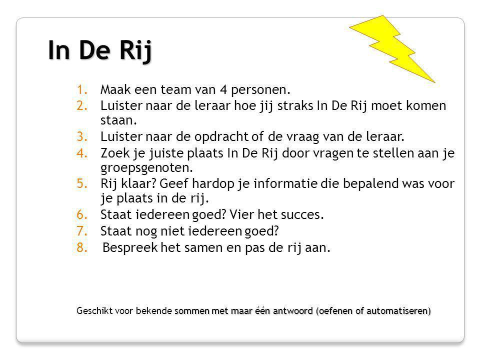 In De Rij Maak een team van 4 personen.