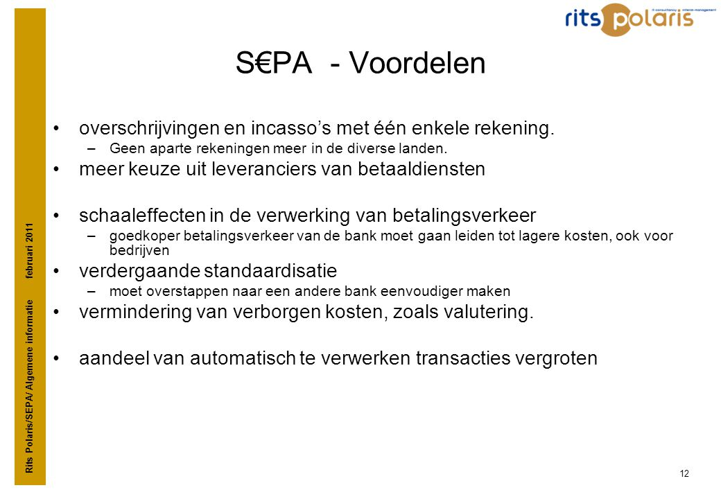 S€PA - Voordelen overschrijvingen en incasso's met één enkele rekening. Geen aparte rekeningen meer in de diverse landen.