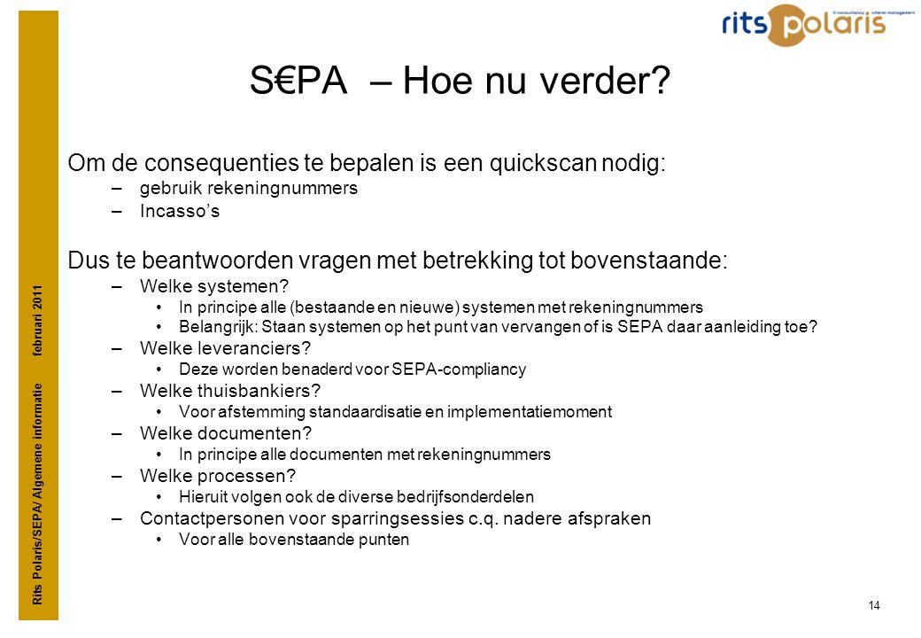 S€PA – Hoe nu verder Om de consequenties te bepalen is een quickscan nodig: gebruik rekeningnummers.