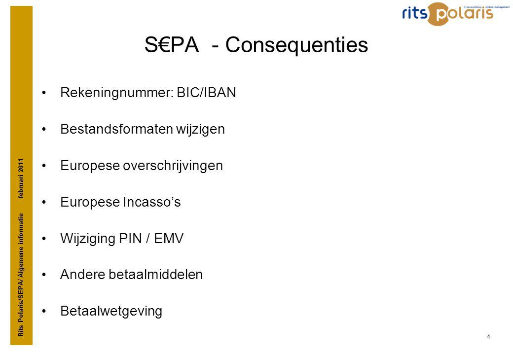S€PA - Consequenties Rekeningnummer: BIC/IBAN