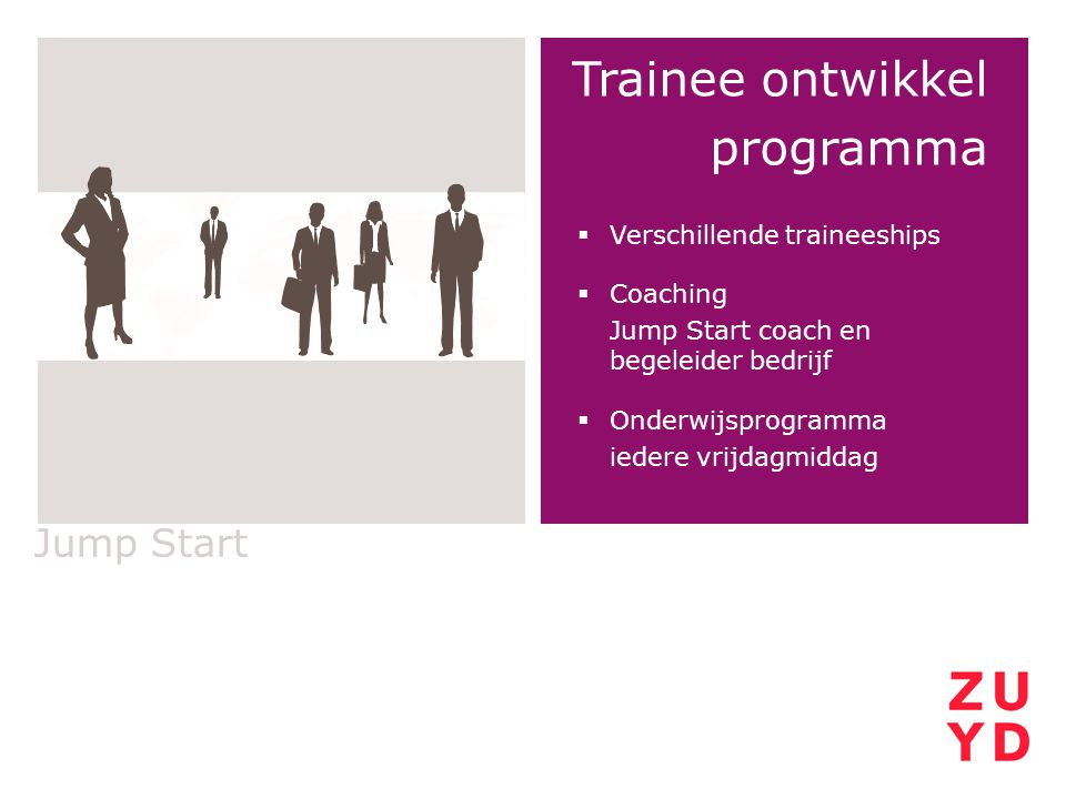 Trainee ontwikkel programma Jump Start Verschillende traineeships