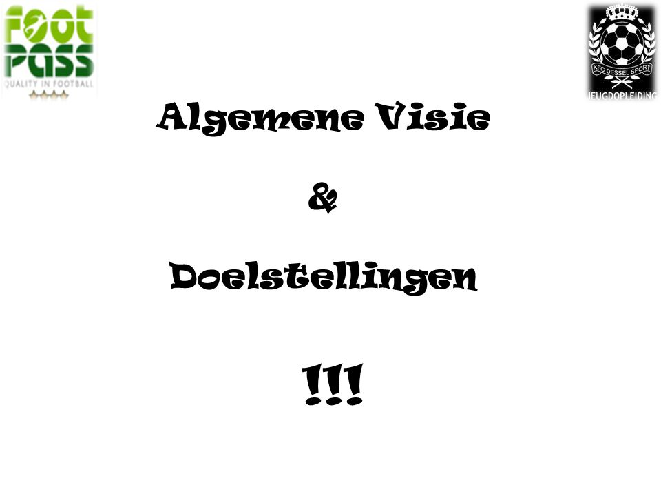 Algemene Visie & Doelstellingen !!!