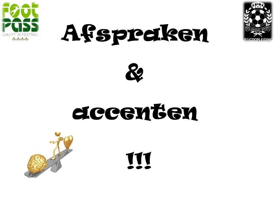 Afspraken & accenten !!!