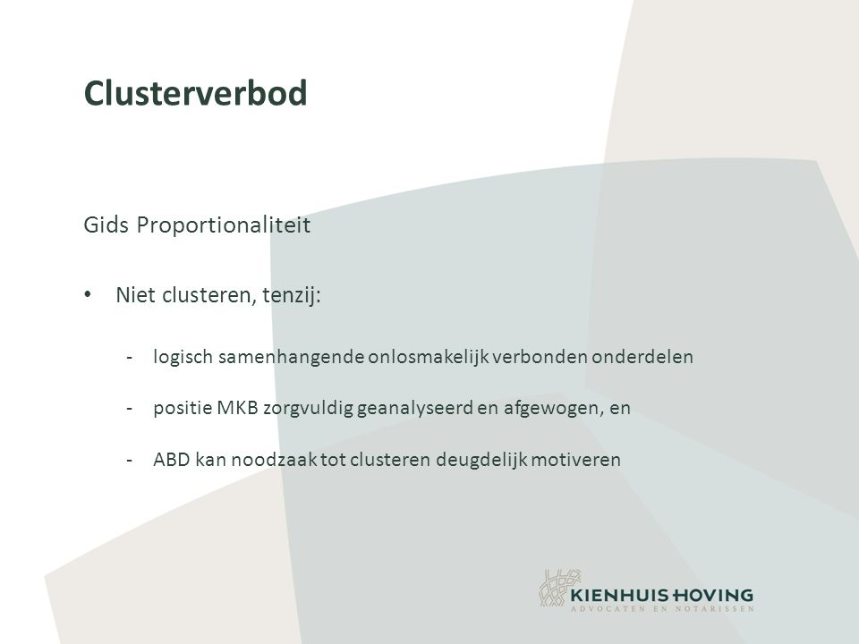 Clusterverbod Gids Proportionaliteit Niet clusteren, tenzij: