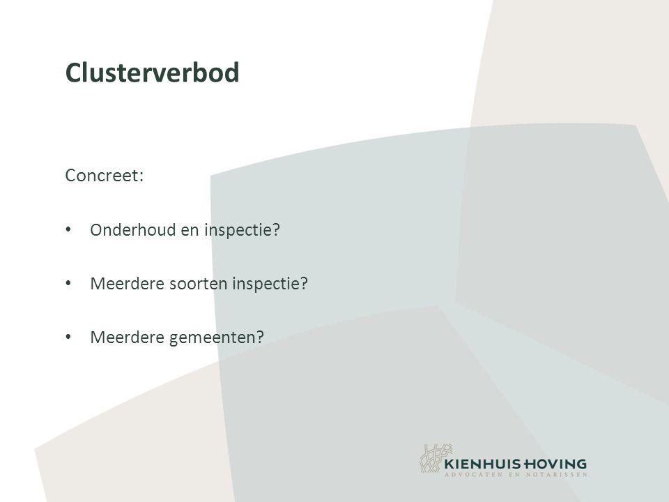 Clusterverbod Concreet: Onderhoud en inspectie