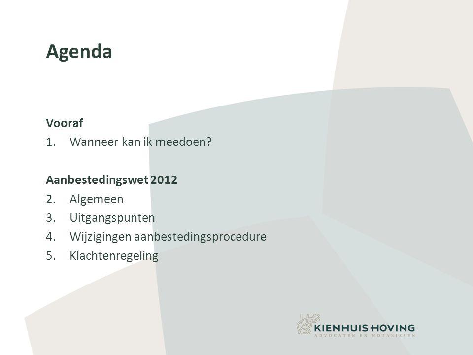 Agenda Vooraf Wanneer kan ik meedoen Aanbestedingswet 2012 Algemeen