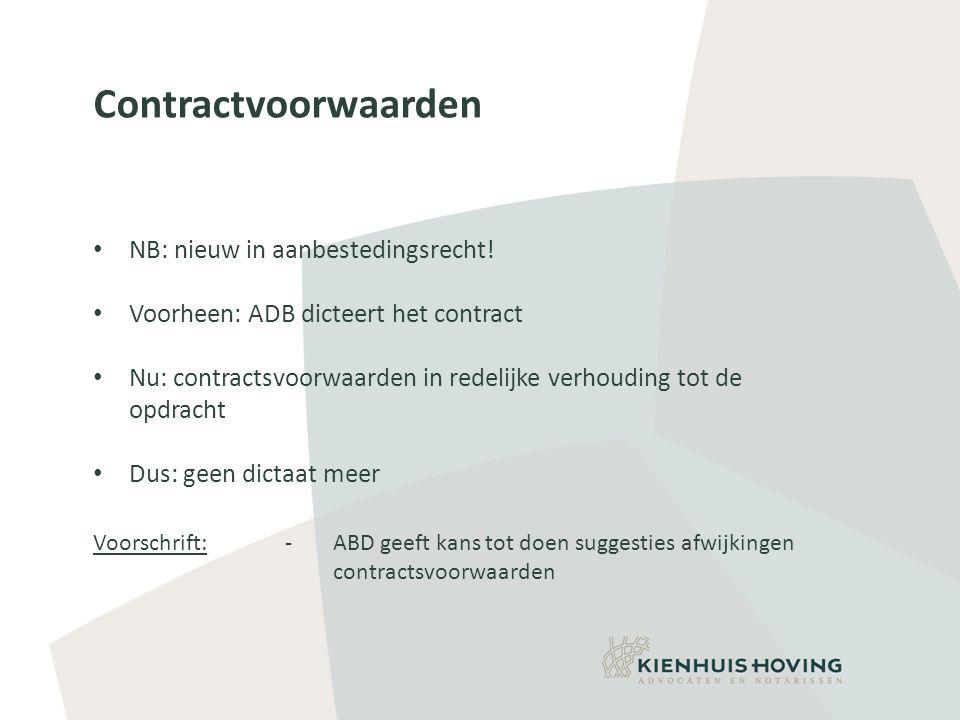 Contractvoorwaarden NB: nieuw in aanbestedingsrecht!