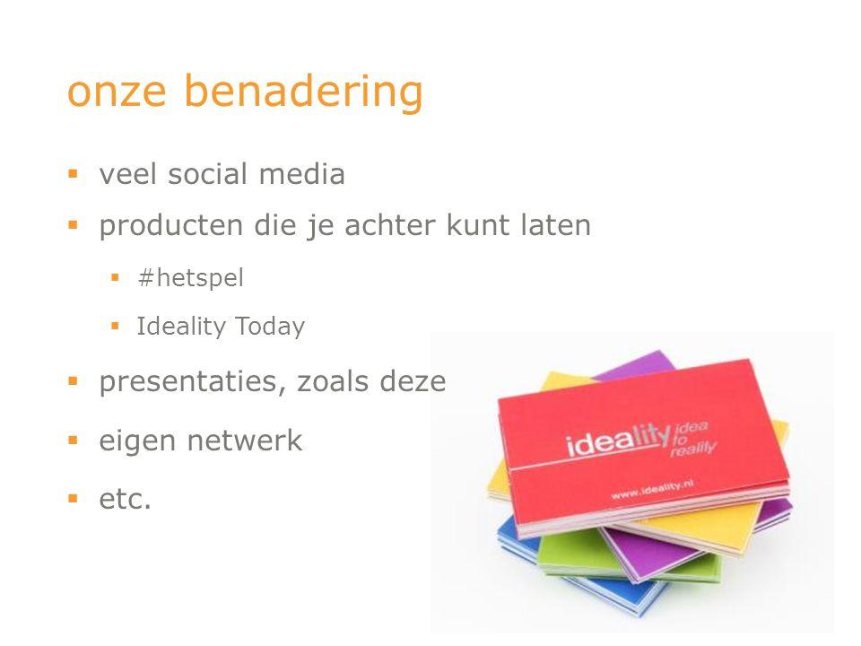 onze benadering veel social media producten die je achter kunt laten
