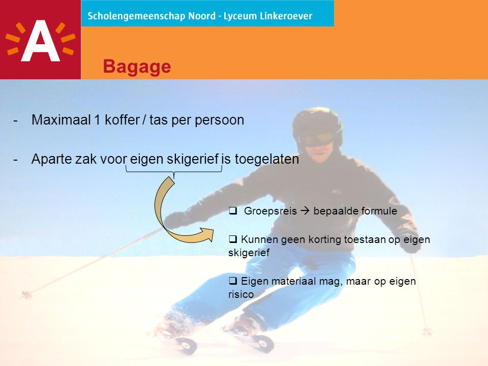 Bagage Maximaal 1 koffer / tas per persoon