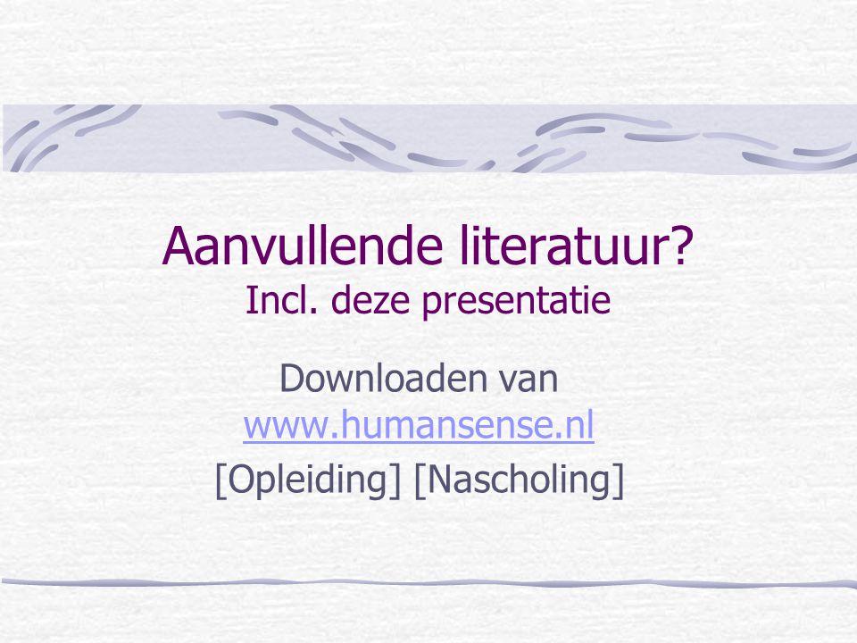 Aanvullende literatuur Incl. deze presentatie