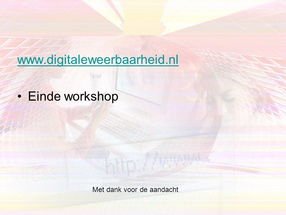 www.digitaleweerbaarheid.nl Einde workshop Met dank voor de aandacht