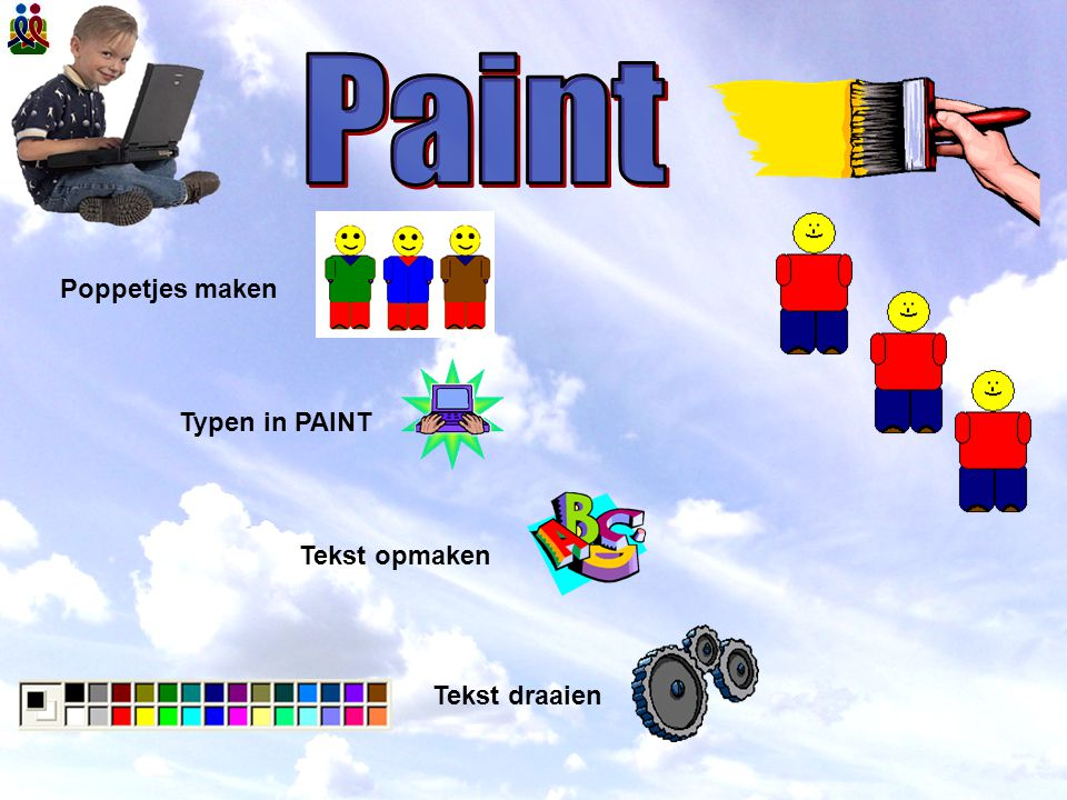 Paint Poppetjes maken Typen in PAINT Tekst opmaken Tekst draaien