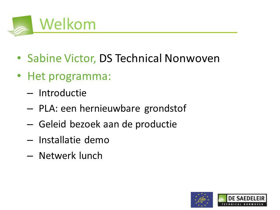 Welkom Sabine Victor, DS Technical Nonwoven Het programma: Introductie