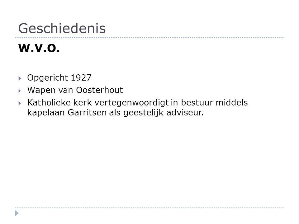 Geschiedenis W.V.O. Opgericht 1927 Wapen van Oosterhout