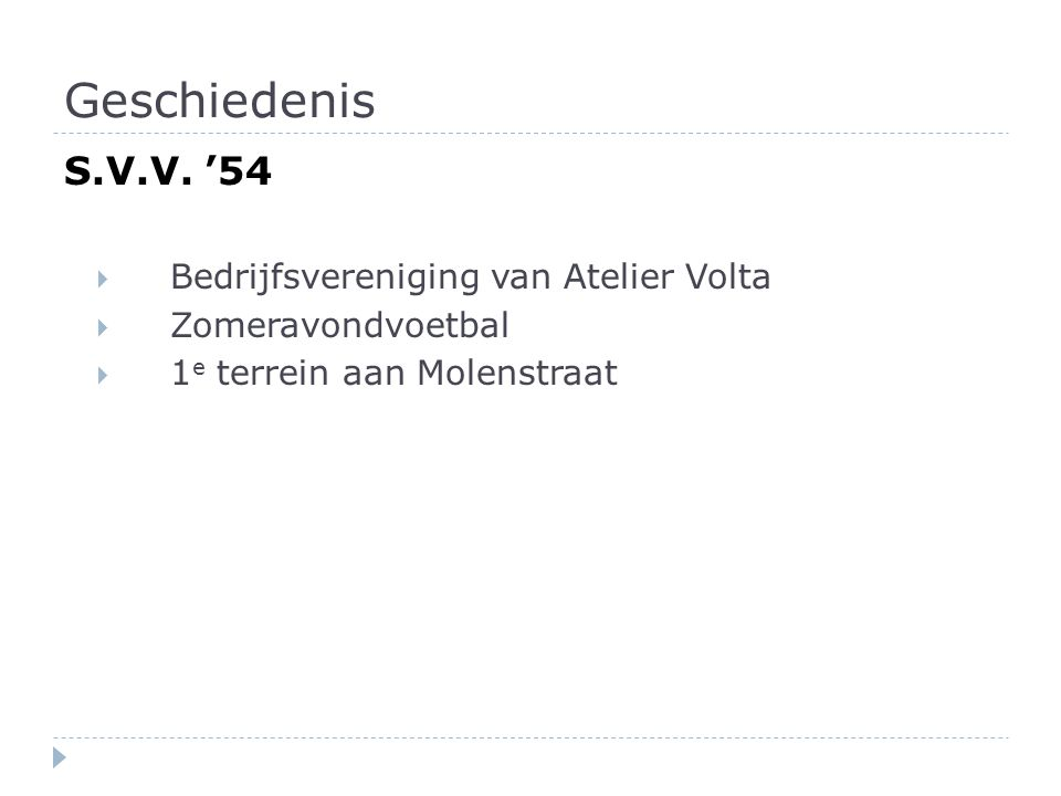 Geschiedenis S.V.V. '54 Bedrijfsvereniging van Atelier Volta