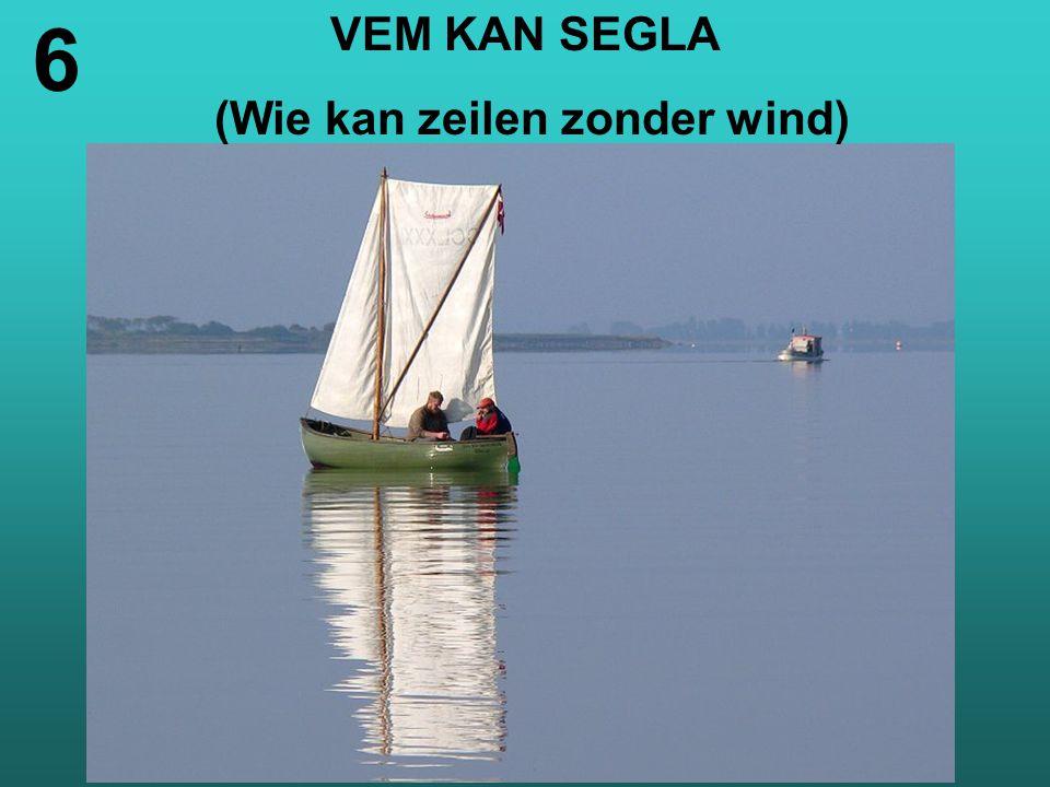 (Wie kan zeilen zonder wind)