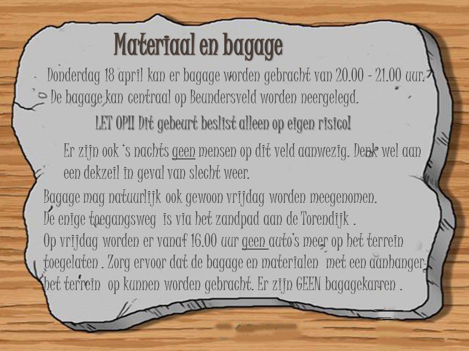 Materiaal en bagage Donderdag 18 april kan er bagage worden gebracht van 20.00 – 21.00 uur.