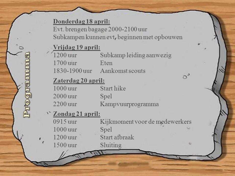 Programma Donderdag 18 april: Evt. brengen bagage 2000-2100 uur