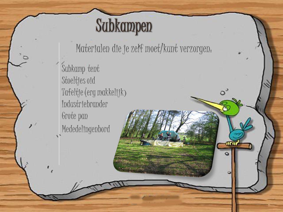 Subkampen Materialen die je zelf moet/kunt verzorgen: Subkamp tent