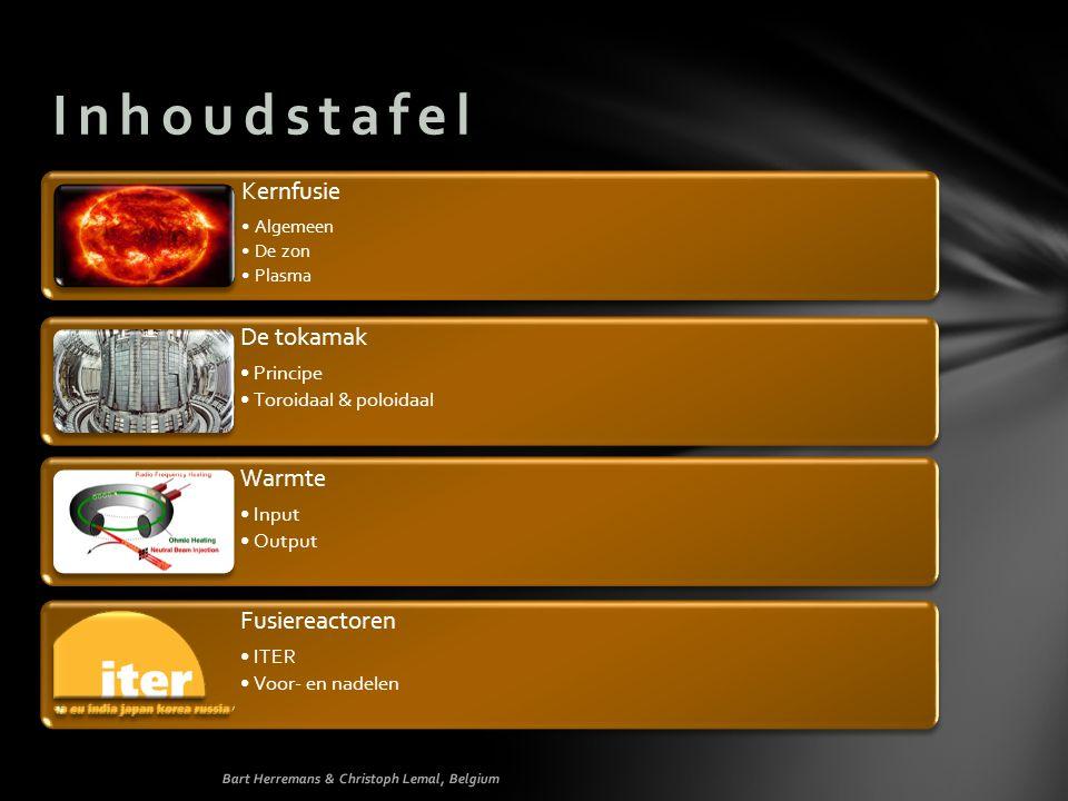 Inhoudstafel Kernfusie De tokamak Warmte Fusiereactoren Principe