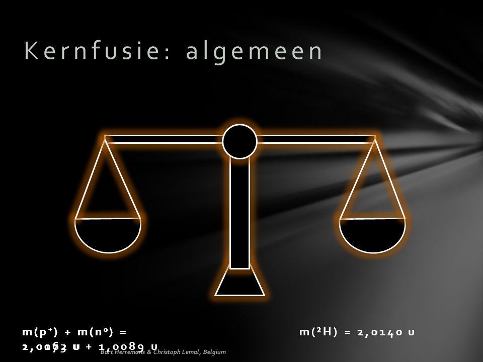 Kernfusie: algemeen m(p+) + m(n0) = m(p+) + m(n0) = 2,0162 u