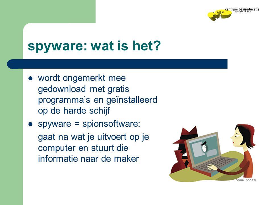 spyware: wat is het wordt ongemerkt mee gedownload met gratis programma's en geïnstalleerd op de harde schijf.