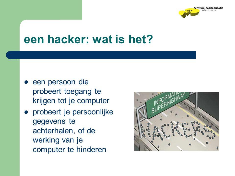 een hacker: wat is het een persoon die probeert toegang te krijgen tot je computer.