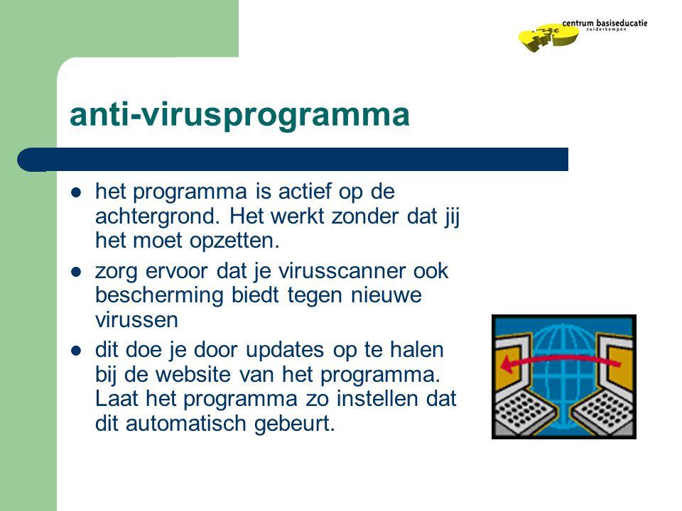 anti-virusprogramma het programma is actief op de achtergrond. Het werkt zonder dat jij het moet opzetten.