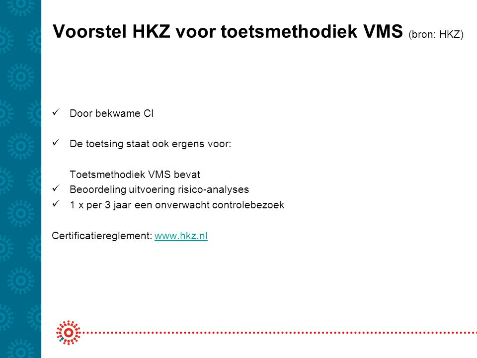 Voorstel HKZ voor toetsmethodiek VMS (bron: HKZ)