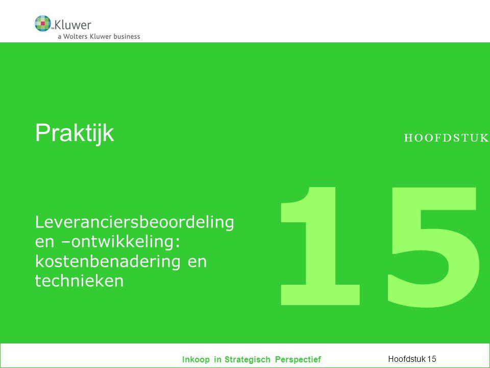 3 april 2017 Praktijk. HOOFDSTUK. 15. Leveranciersbeoordeling en –ontwikkeling: kostenbenadering en technieken.
