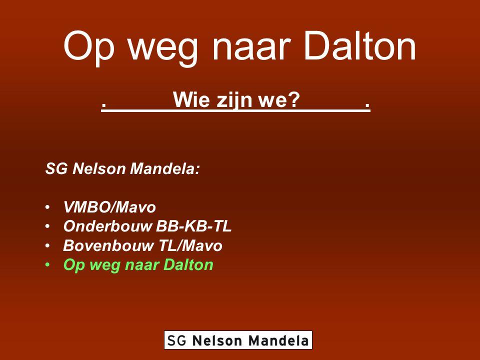 Op weg naar Dalton . Wie zijn we . SG Nelson Mandela: VMBO/Mavo
