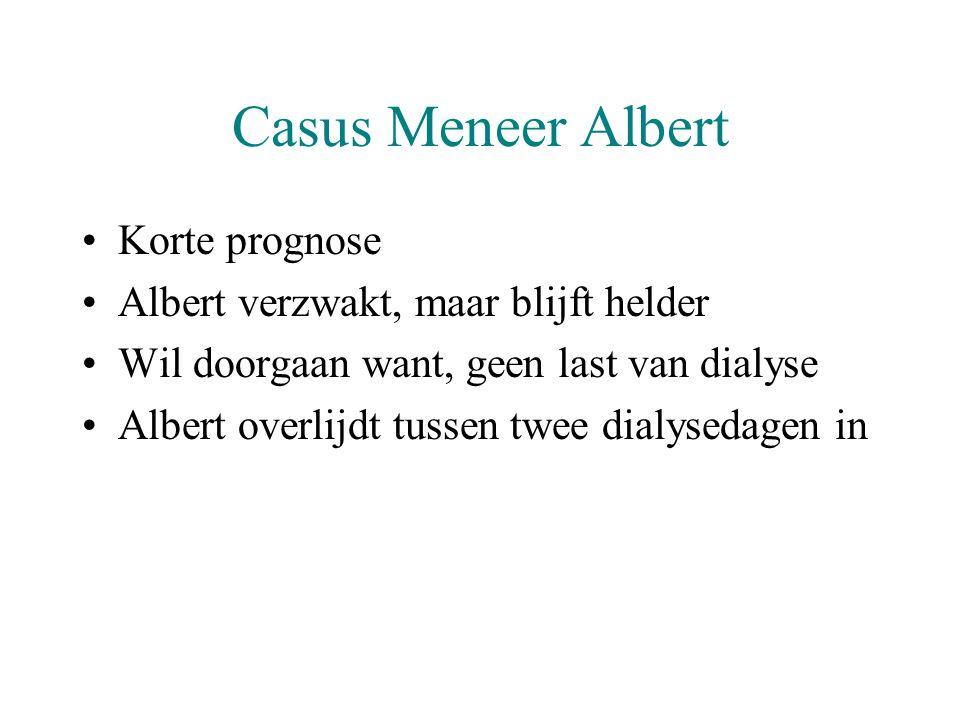 Casus Meneer Albert Korte prognose Albert verzwakt, maar blijft helder
