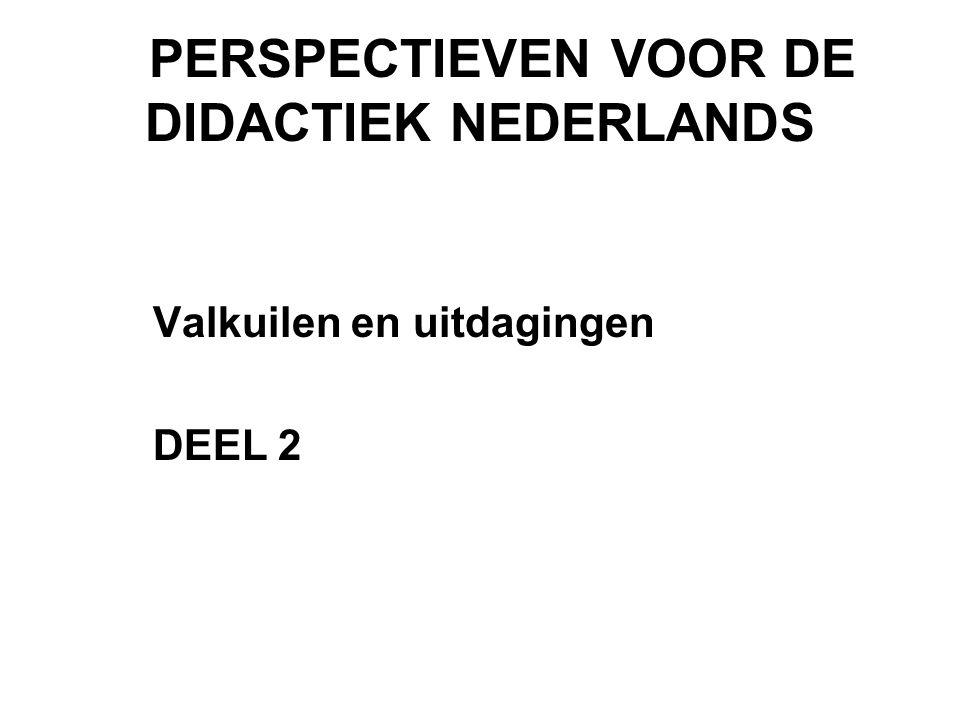PERSPECTIEVEN VOOR DE DIDACTIEK NEDERLANDS