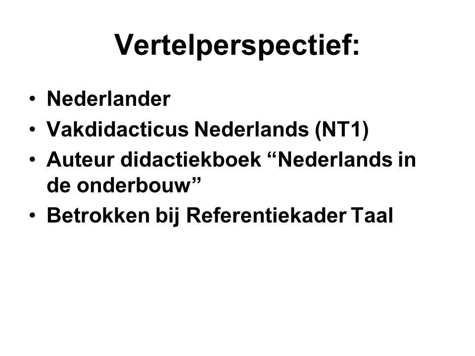 Vertelperspectief: Nederlander Vakdidacticus Nederlands (NT1)