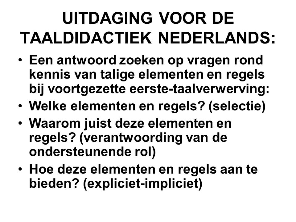 UITDAGING VOOR DE TAALDIDACTIEK NEDERLANDS: