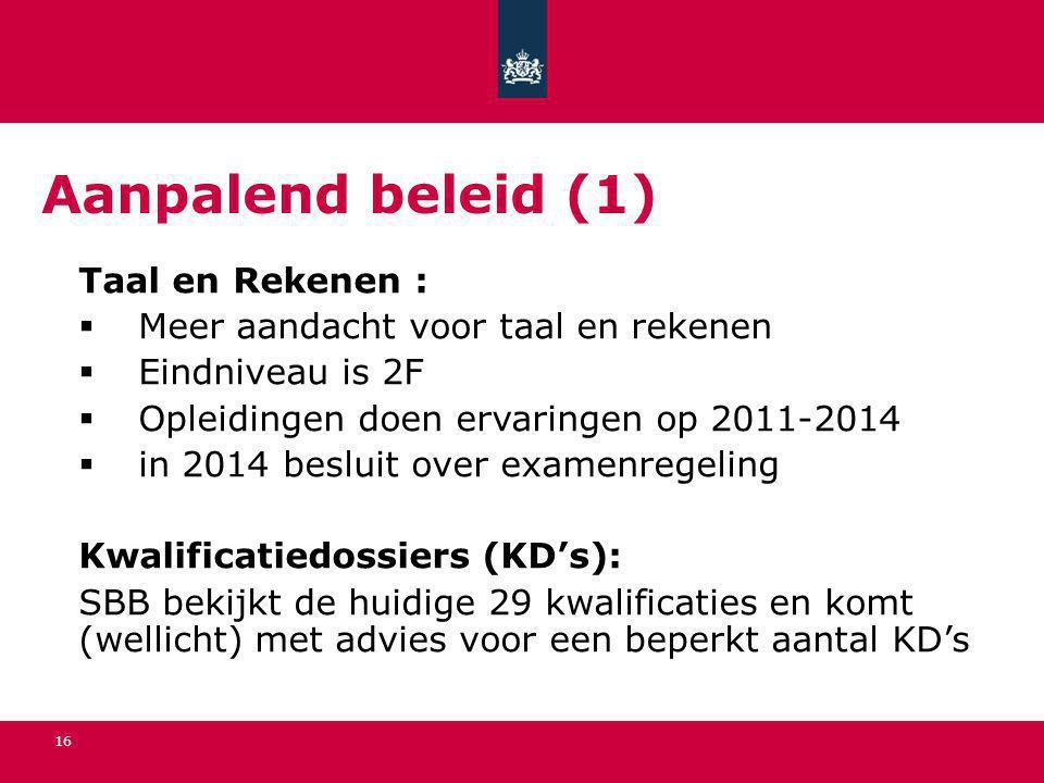 Aanpalend beleid (1) Taal en Rekenen :