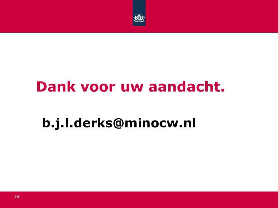 Dank voor uw aandacht. b.j.l.derks@minocw.nl