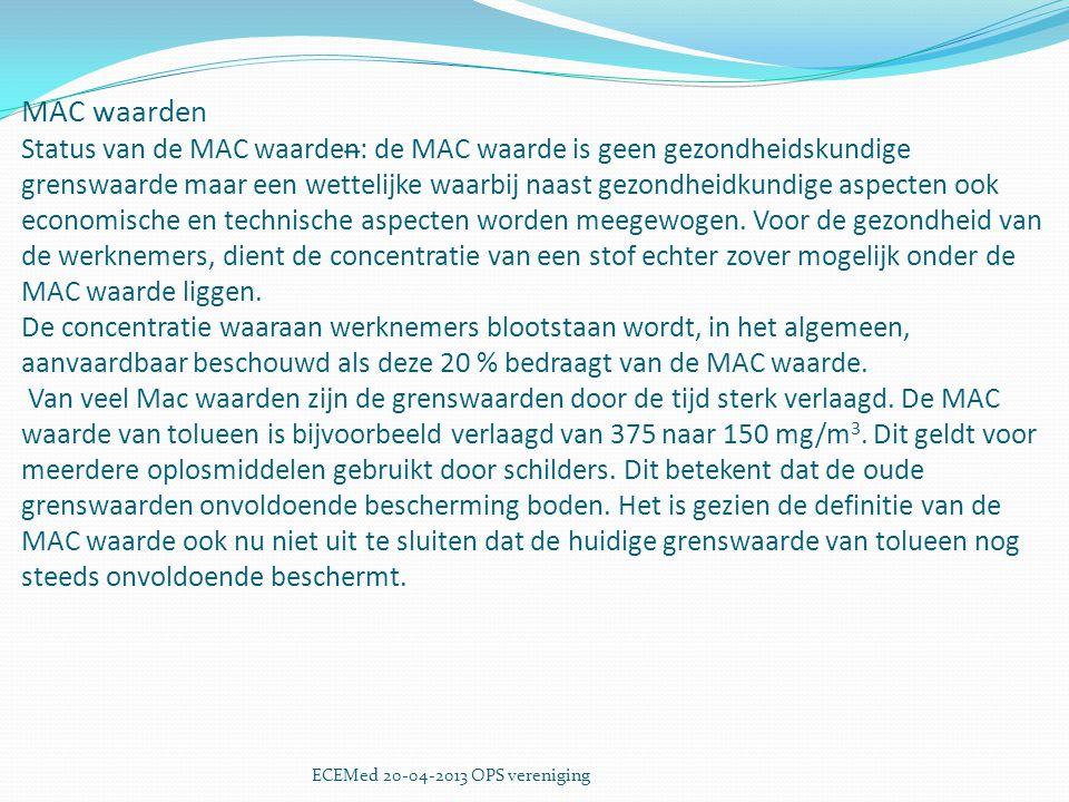 MAC waarden Status van de MAC waarden: de MAC waarde is geen gezondheidskundige grenswaarde maar een wettelijke waarbij naast gezondheidkundige aspecten ook economische en technische aspecten worden meegewogen. Voor de gezondheid van de werknemers, dient de concentratie van een stof echter zover mogelijk onder de MAC waarde liggen. De concentratie waaraan werknemers blootstaan wordt, in het algemeen, aanvaardbaar beschouwd als deze 20 % bedraagt van de MAC waarde. Van veel Mac waarden zijn de grenswaarden door de tijd sterk verlaagd. De MAC waarde van tolueen is bijvoorbeeld verlaagd van 375 naar 150 mg/m3. Dit geldt voor meerdere oplosmiddelen gebruikt door schilders. Dit betekent dat de oude grenswaarden onvoldoende bescherming boden. Het is gezien de definitie van de MAC waarde ook nu niet uit te sluiten dat de huidige grenswaarde van tolueen nog steeds onvoldoende beschermt.