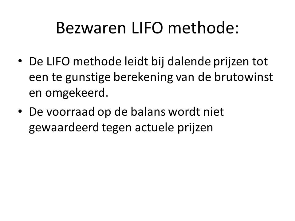 Bezwaren LIFO methode:
