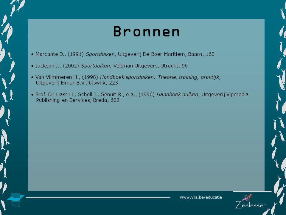 Bronnen Marcante D., (1991) Sportduiken, Uitgeverij De Boer Maritiem, Baarn, 160. Jackson J., (2002) Sportduiken, Veltman Uitgevers, Utrecht, 96.