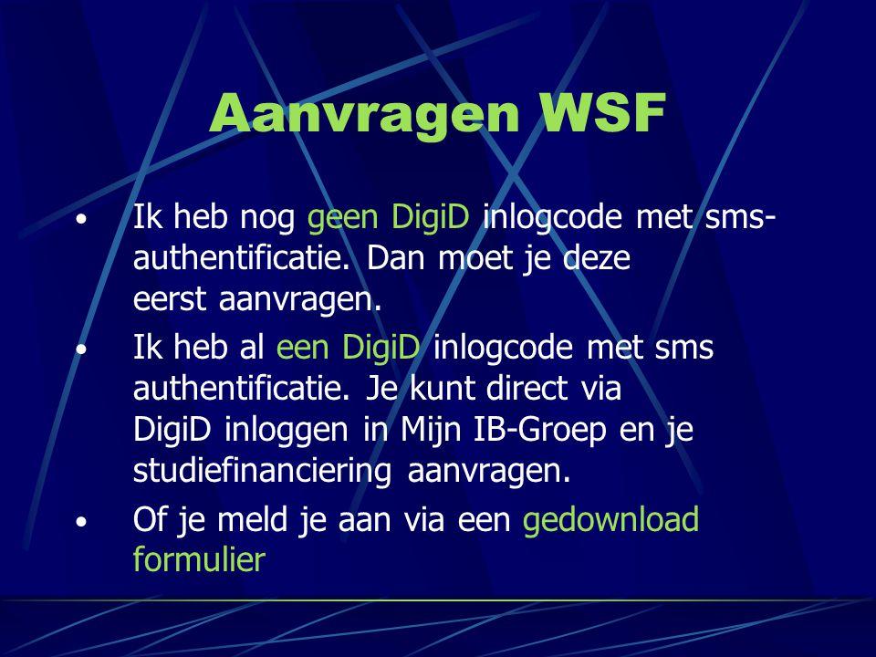 Aanvragen WSF Ik heb nog geen DigiD inlogcode met sms-authentificatie. Dan moet je deze eerst aanvragen.